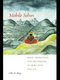 Mobile Selves: Race, Migration, and Belonging in Peru and the U.S.