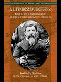 A Life Crossing Borders:: Memoir of a Mexican-American Confederate / Las Memorias de Un Mexicoamericano En La Confederacin