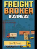 Freight Broker Business: How to Start a Successful Freight Brokerage Company