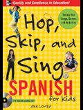 Hop, Skip, and Sing Spanish (Book + Audio CD): An Interactive Audio Program for Kids [With Book]