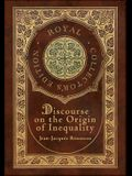 Discourse on the Origin of Inequality (Royal Collector's Edition) (Case Laminate Hardcover with Jacket)