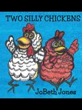 Two Silly Chickens