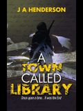 A Town Called Library