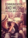 Communication and Music in Social Interaction