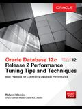Oracle Database 12c Release 2 Performance Tuning Tips & Techniques