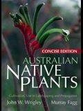 Australian Native Plants: Concise