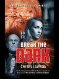 Break the Dark: Part Three - The Rubicon Saga