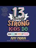 13 Things Strong Kids Do: Think Big, Feel Good, ACT Brave Lib/E