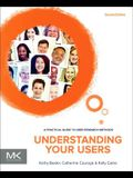 Understanding Your Users: A Practical Guide to User Research Methods