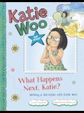What Happens Next, Katie?: Writing a Narrative with Katie Woo