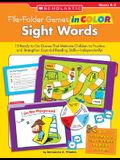 File-Folder Games in Color: Sight Words: 10 Ready-To-Go Games That Motivate Children to Practice and Strengthen Essential Reading Skills--Independentl