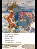 Peter Pan and Other Plays: The Admirable Crichton/Peter Pan/When Wendy Grew Up/What Every Woman Knows/Mary Rose