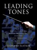 Leading Tones: Reflections on Music, Musicians and the Music Industry