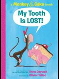 My Tooth Is Lost!: A Monkey & Cake Book