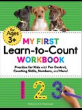 My First Learn-To-Count Workbook: Practice for Kids with Pen Control, Counting Skills, Numbers, and More!