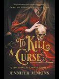 To Kill a Curse