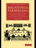 Bibliotheca Farmeriana: A Catalogue of the Curious, Valuable and Extensive Library, in Print and Manuscript, of the Late Revd Richard Farmer