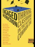 Engaged Instruction: Thriving Classrooms in the Age of the Common Core