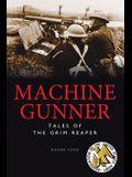 Machine Gunner: Tales of the Grim Reaper
