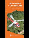 Signaling for Rescue: A Waterproof Pocket Guide to Helping Searchers Find You