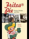 Fritos(r) Pie: Stories, Recipes, and More