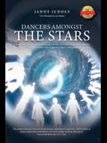 Dancers Amongst The Stars: The wonder, the beauty and the magic of who we really are, seen through the eyes of an awakening woman, who happens to