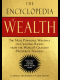 The Encyclopedia of Wealth: The Most Powerful Writings on Creating Riches from the World's Greatest Prosperity Teachers (Including Essays by Napol