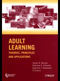 Adult Learning: Theories, Principles and Applications