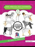 Dog Breeds Pet Fashion Illustration Encyclopedia Coloring Companion Book: Volume 7 Working Breeds