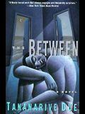 The Between: Novel, a