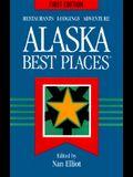 Alaska Best Places: Restaurants, Lodgings, and Adventure (Best Places Alaska)