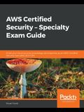 AWS Certified Security - Specialty Exam Guide