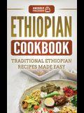 Ethiopian Cookbook: Traditional Ethiopian Recipes Made Easy