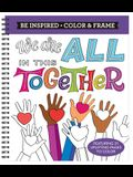 Color & Frame Coloring Book - Be Inspired (We Are All in This Together)