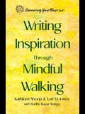 Writing Inspiration Through Mindful Walking