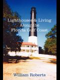 Lighthouses and Living Along the Florida Gulf Coast