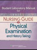 Student Laboratory Manual for Bates' Nursing Guide to Physical Examination and History Taking