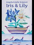 Iris & Lily: Book Two