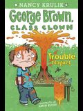 Trouble Magnet #2 (George Brown, Class Clown)