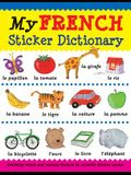 My French Sticker Dictionary: Everyday Words and Popular Themes in Colorful Sticker Scenes