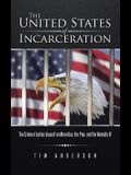 The United States of Incarceration: The Criminal Justice Assault on Minorities, the Poor, and the Mentally Ill