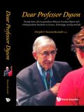 Dear Professor Dyson: Twenty Years of Correspondence Between Freeman Dyson and Undergraduate Students on Science, Technology, Society and Li