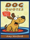 Dog Quotes (Large Print): Proverbs, Quotes & Quips