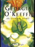 Georgia O'Keefe: An Eternal Spirit