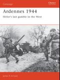Ardennes 1944: Hitler's Last Gamble in the West