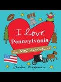 I Love Pennsylvania: An ABC Adventure