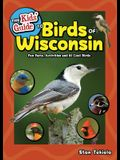 The Kids' Guide to Birds of Wisconsin: Fun Facts, Activities and 86 Cool Birds
