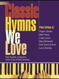 Classic Hymns We Love: Your Favorite Composers Share a Few of Their Favorites