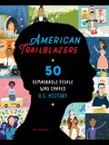 American Trailblazers: 50 Remarkable People Who Shaped U.S. History