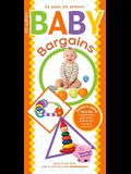 Baby Bargains: Secrets to Saving 20% to 50% on Baby Furniture, Equipment, Maternity Wear and Much, Much More!